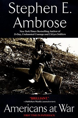 Americans at War By Ambrose, Stephen E.