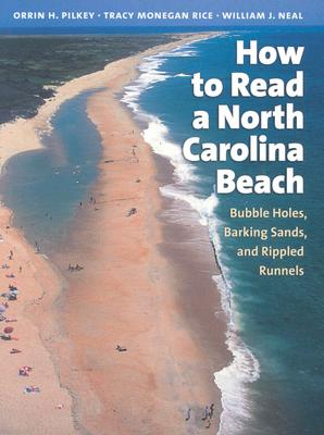 How to Read a North Carolina Beach By Pilkey, Orrin H./ Rice, Tracy Monegan/ Neal, William J.