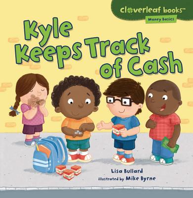 Kyle Keeps Track of Cash By Bullard, Lisa/ Byrne, Mike (ILT)